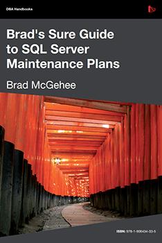Brad's Sure Guide to SQL Server Maintenance Plans