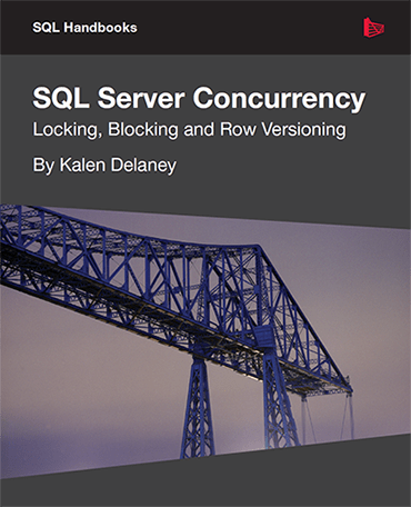 SQL Server Concurrency: Locking, Blocking and Row Versioning